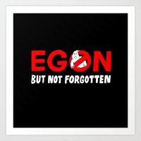 Egon But Not Forgotten  Art Print