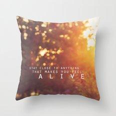feel alive. Throw Pillow