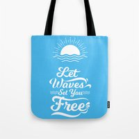 Let the Waves Set you Free Tote Bag