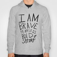 I Am Brave Fearless Bold… Hoody