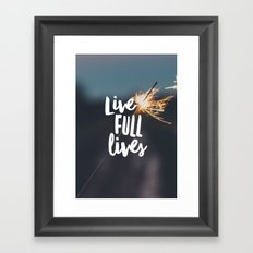 Live Full Lives Framed Art Print
