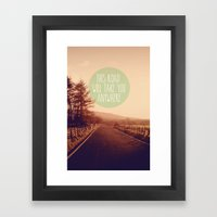 This Road Will Take You Anywhere Framed Art Print