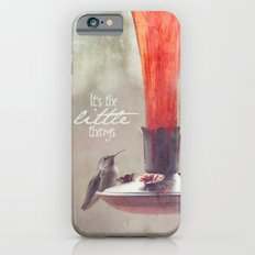 It's The Little Things Slim Case iPhone 6s