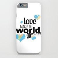 Love Makes the World Go Round iPhone 6 Slim Case