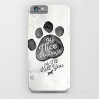 Be Nice To Dogs iPhone 6 Slim Case