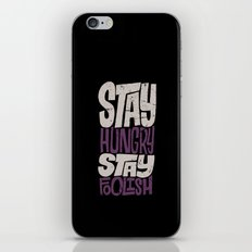 Stay Hungry, Stay Foolish iPhone & iPod Skin