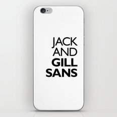 Jack and Gill Sans iPhone & iPod Skin