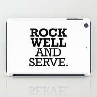 ROCK WELL AND SERVE. iPad Case