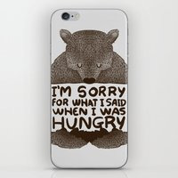 I'm Sorry For What I Said When I Was Hungry iPhone & iPod Skin