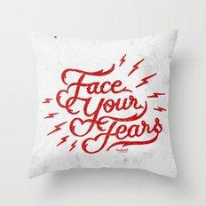 Face Your Fear Throw Pillow
