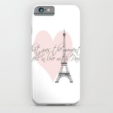 That was the moment I fell in Love with Paris  Slim Case iPhone 6s