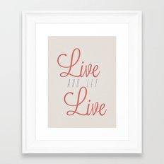 Live And Let Live Framed Art Print