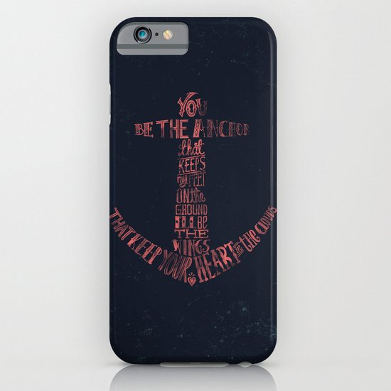 You be the anchor that keeps my feet on the ground... iPhone & iPod Case