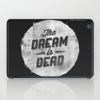 The Dream Is Dead iPad Case