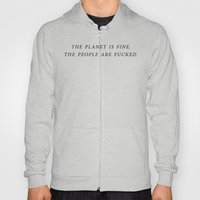 The Planet is Fine Hoody