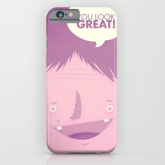 You Look Great!  iPhone & iPod Case
