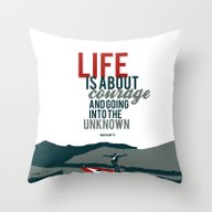 Life Is About Courage.. … Throw Pillow