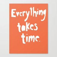 Everything Takes Time Canvas Print