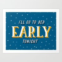 I'll Go To Bed Early Ton… Art Print
