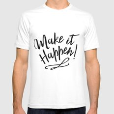 Make it Happen Mens Fitted Tee SMALL White
