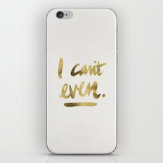 I Can't Even – Gold Ink iPhone & iPod Skin