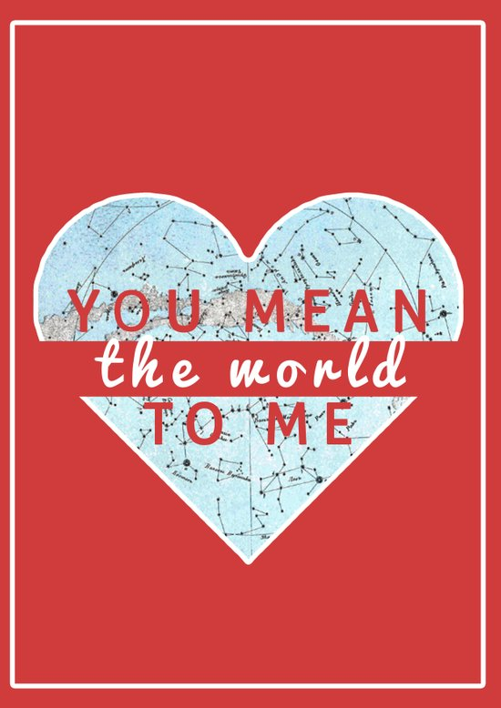 You Mean The World To Me Love   Art Print