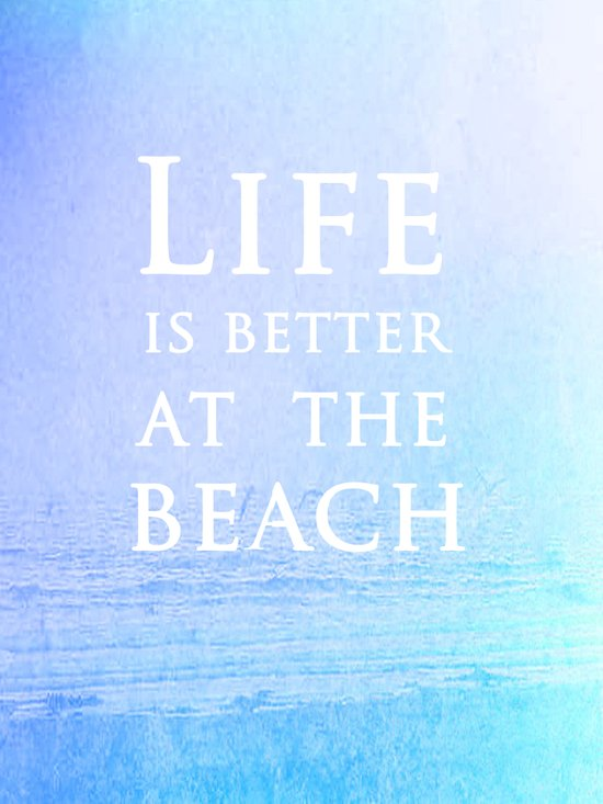 Life|Is|Better|At|The|Beach Art Print