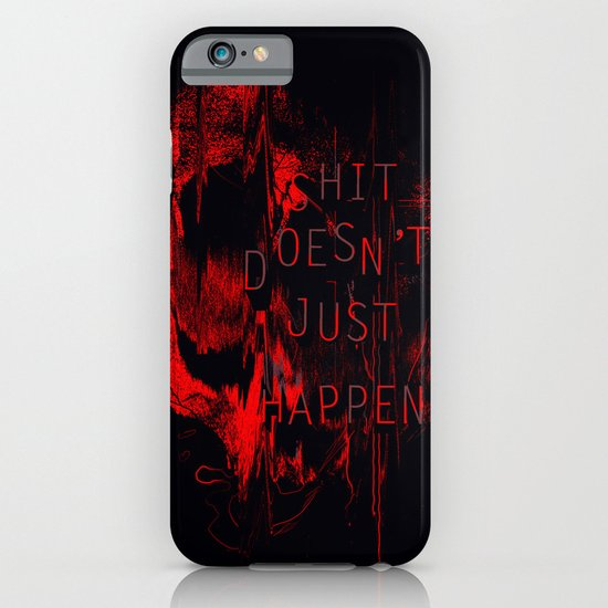 Shit Doesn't Just Happen iPhone & iPod Case