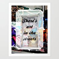 There's Art In The Stree… Art Print