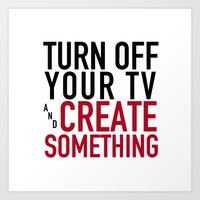 Turn Off Your TV - You'r… Art Print