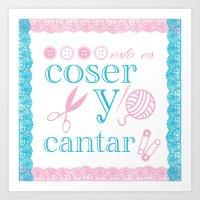 Coser Y Cantar Art Print