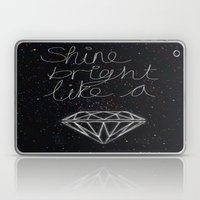 SHINE BRIGHT LIKE A DIAM… Laptop & iPad Skin
