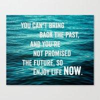 Enjoy Life Now Canvas Print