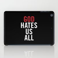 God Hates Us All. iPad Case