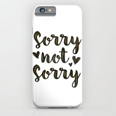 Sorry Not Sorry, black ink 2016 Slim Case iPhone 6s