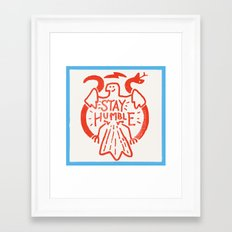 Stay Humble 2 Framed Art Print