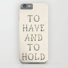 To have and to hold  iPhone 6s Slim Case