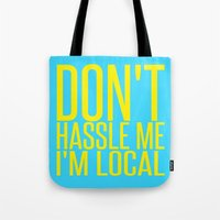 Don't Hassle Me I'm Local     Bill Murray Tote Bag