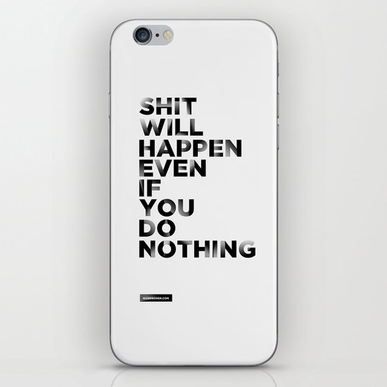 Even if You Do Nothing iPhone & iPod Skin