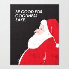 Christmas Be Good Canvas Print
