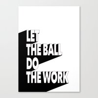 Let the ball do the work Canvas Print