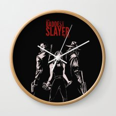The Baddest Slayer Alive Wall Clock