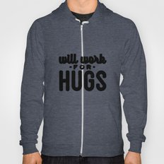 Will Work For Hugs Hoody