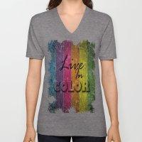 Live In Color.  Unisex V-Neck