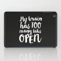 My Brain Has Too Many Tabs Open iPad Case