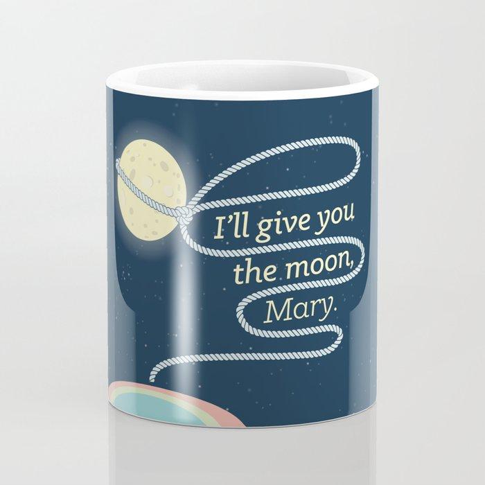 It 39 S A Wonderful Life I 39 Ll Give You The Moon Mary Mug By Cine Gratia Designs Society6