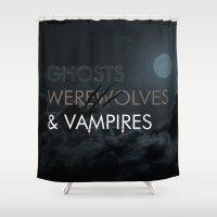 Ghosts, Werewolves & Vampires Shower Curtain