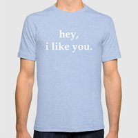 Hey, I Like You. Mens Fitted Tee Tri-Blue SMALL
