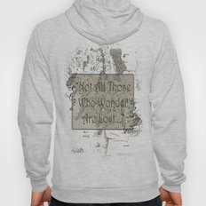 Not All Those Who Wonder… Hoody