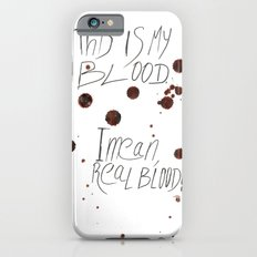 This is my Blood! Slim Case iPhone 6s